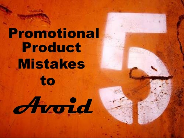 Promotional  Product Mistakes    toAvoid
