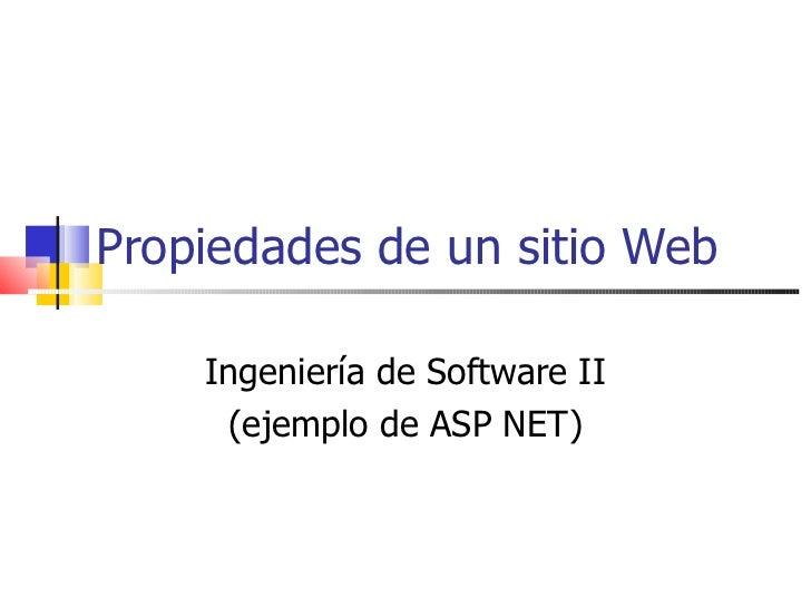 Propiedades de un sitio Web Ingeniería de Software II (ejemplo de ASP NET)