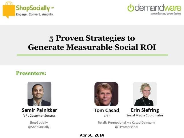 Samir Palnitkar VP , Customer Success Presenters: Erin Siefring Social Media Coordinator 5 Proven Strategies to Generate M...
