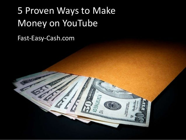 5 Proven Ways to Make Money on YouTube Fast-Easy-Cash.com