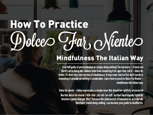 Dolce Far Niente How To Practice Mindfulness The Italian Way Everfeltguiltyofprocrastinationorsimplydoingnothing?Donotworr...