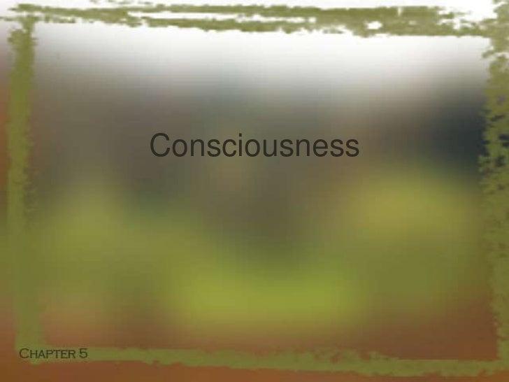 Consciousness<br />