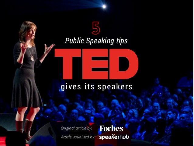 Public Speaking tips gives its speakers Article visualised by: Original articleby: 5