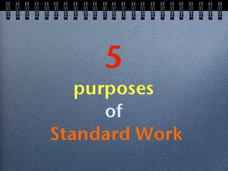 5   purposes      ofStandard Work