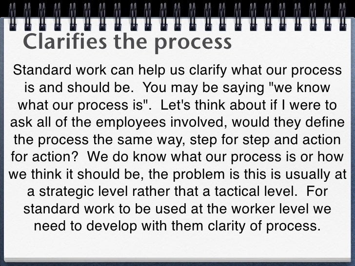"""Clarifies the processStandard work can help us clarify what our process   is and should be. You may be saying """"we know  wh..."""