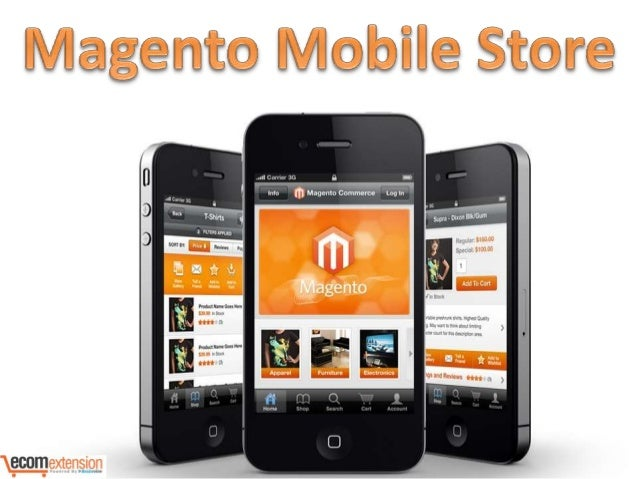 Transform Magento Ecommerce Store to Magento Mobile Store for Growth …