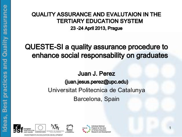 Ideas,BestpracticesandQualityassurance 1 QUALITY ASSURANCE AND EVALUTAION IN THE TERTIARY EDUCATION SYSTEM 23 -24 April 20...