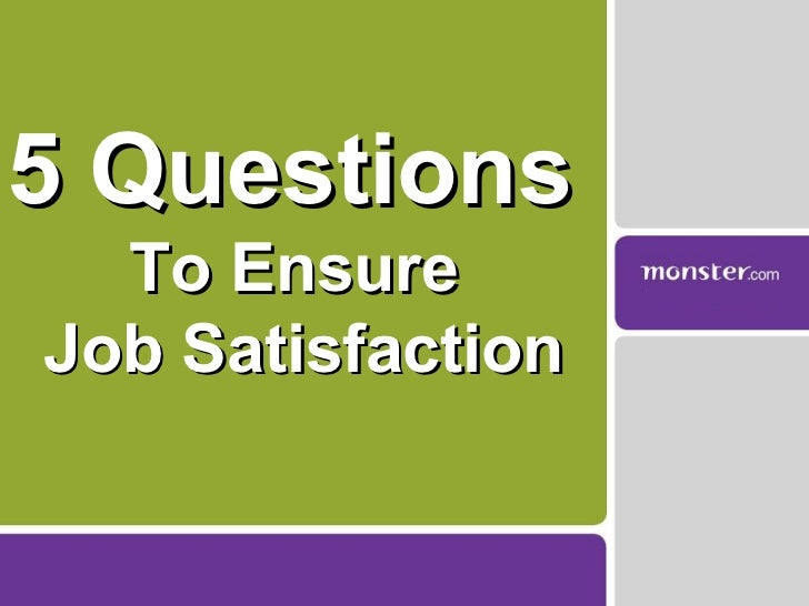 5 Questions  To Ensure  Job Satisfaction