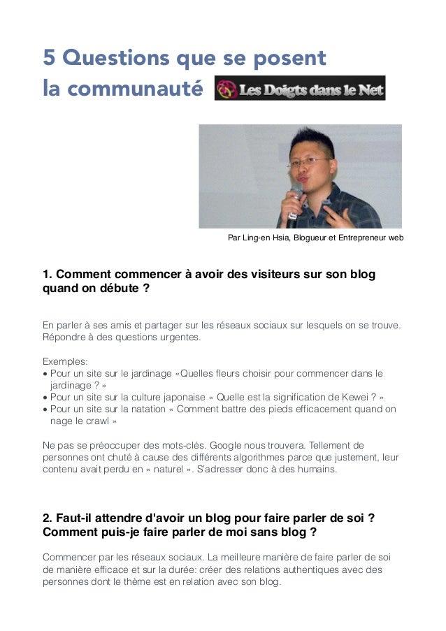 5 Questions que se posent  la communauté !  !  Par Ling-en Hsia, Blogueur et Entrepreneur web! !!  1. Comment commencer à ...