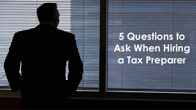 5 Questions to Ask When Hiring a Tax Preparer