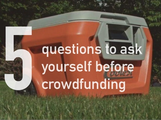 questions to ask yourself before crowdfunding5
