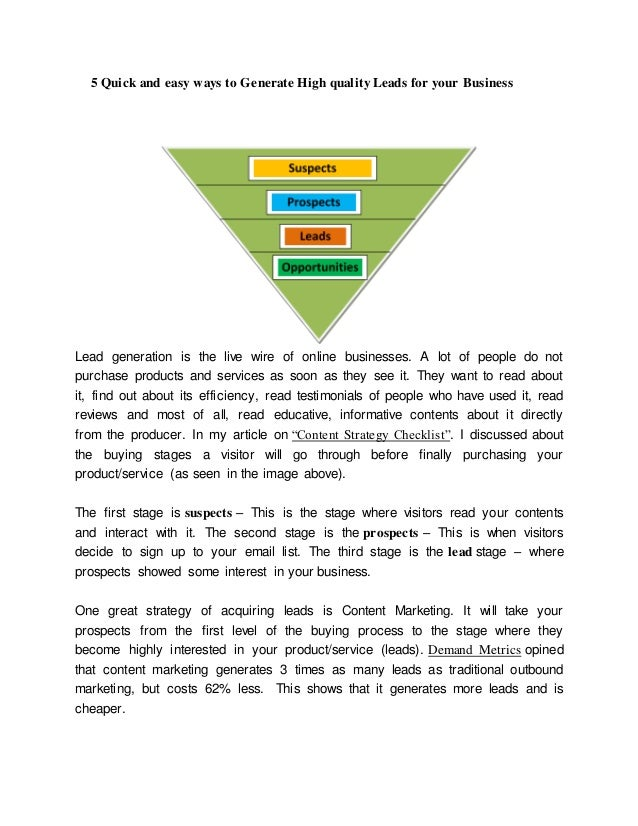 5 Quick and easy ways to Generate High quality Leads for your Business Lead generation is the live wire of online business...