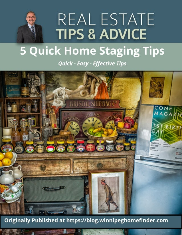 REALESTATE TIPS&ADVICE 5 Quick Home St aging Tips Quick - Easy - Effective Tips Originally Published at ht t ps://blog.win...