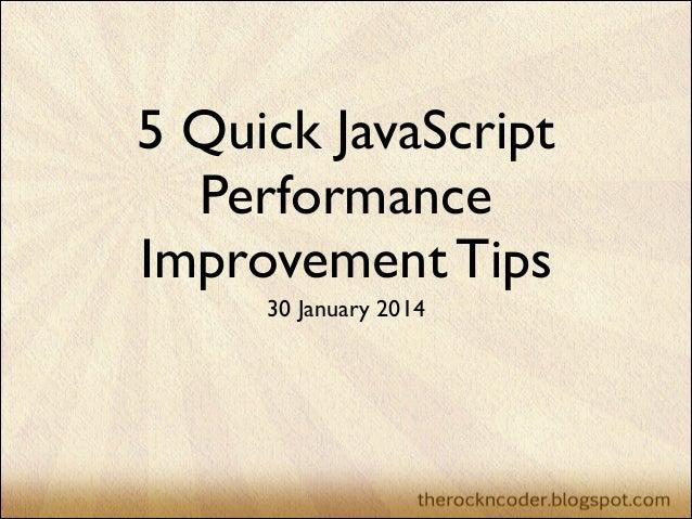 5 Quick JavaScript Performance Improvement Tips 30 January 2014