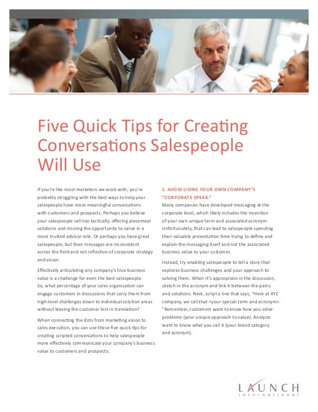 Five Quick Tips for Creating Conversations Salespeople Will Use If you're like most marketers we work with, you're probabl...