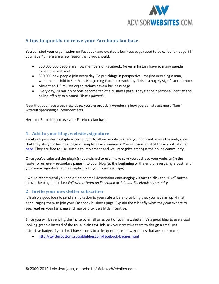 5 tips to quickly increase your Facebook fan base  You've listed your organization on Facebook and created a business page...