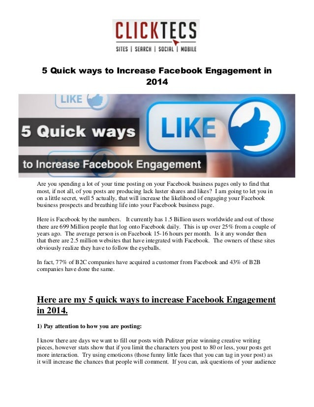5 Quick ways to Increase Facebook Engagement in 2014 Are you spending a lot of your time posting on your Facebook business...