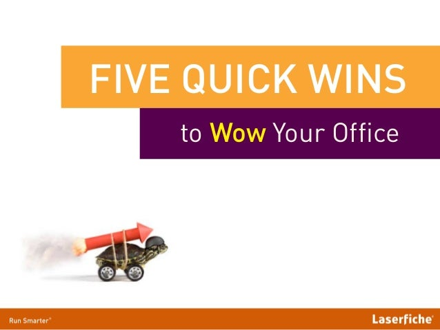 FIVE QUICK WINS to Wow Your Office