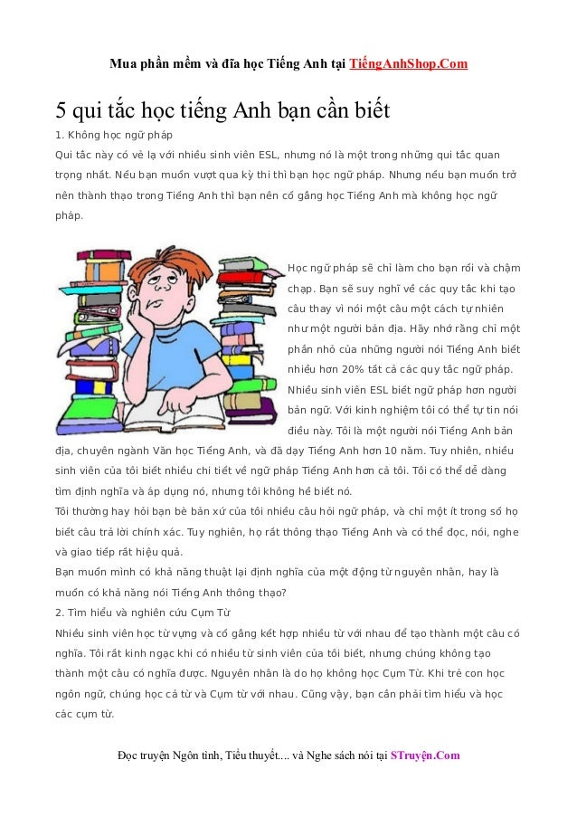 Mua phần mềm và đĩa học Tiếng Anh tại TiếngAnhShop.Com 5 qui tắc học tiếng Anh bạn cần biết 1. Không học ngữ pháp Qui tắc ...