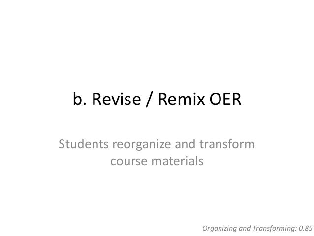 c. Peer Teaching with New OER Students work in small groups to teach each other using their new resources Reciprocal Teach...