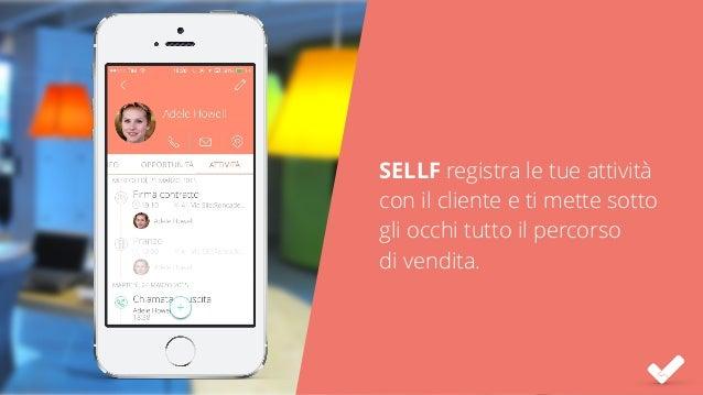 SELLF registra le tue attività con il cliente e ti mette sotto gli occhi tutto il percorso  di vendita.