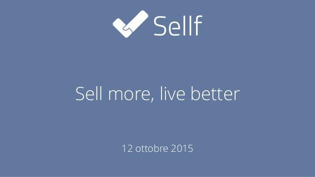 Sell more, live better 12 ottobre 2015