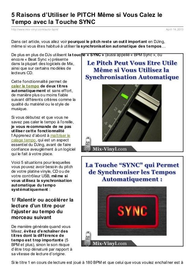 5 Raisons d'Utiliser le PITCH Même si Vous Calez leTempo avec la Touche SYNChttp://www.mix- vinyl.com/auto- bpm/          ...