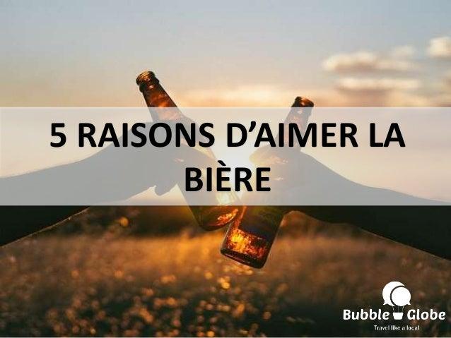 5 RAISONS D'AIMER LA BIÈRE