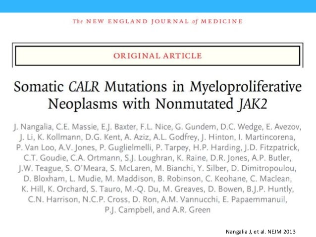 CALR Mutations According to Diagnosis Nangalia J, et al. NEJM 2013