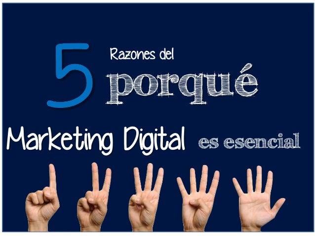 Razones del porqu� Marketing Digital es esencial