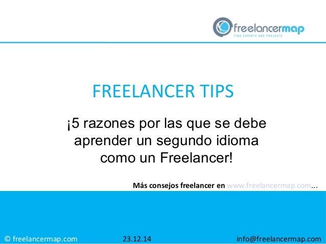 © freelancermap.com Más consejos freelancer en www.freelancermap.com... ¡5 razones por las que se debe aprender un segundo...