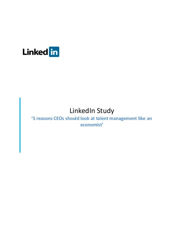 LinkedIn Study '5 reasons CEOs should look at talent management like an economist'