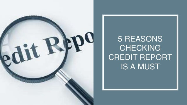 5 REASONS CHECKING CREDIT REPORT IS A MUST