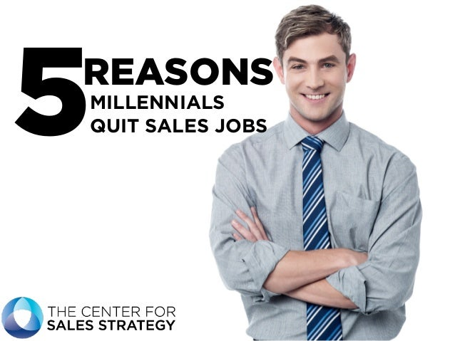 REASONS 5MILLENNIALS QUIT SALES JOBS