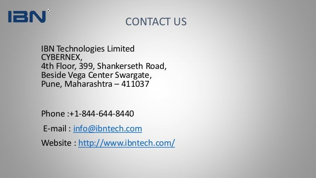 CONTACT US IBN Technologies Limited CYBERNEX, 4th Floor, 399, Shankerseth Road, Beside Vega Center Swargate, Pune, Maharas...
