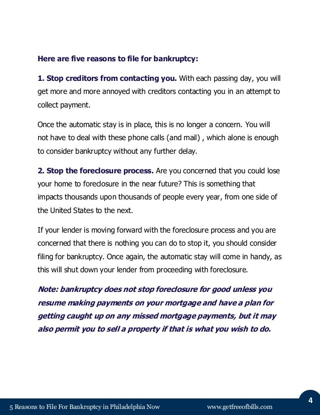5 Reasons to File For Bankruptcy in Philadelphia Now www.getfreeofbills.com 4 Here are five reasons to file for bankruptcy...