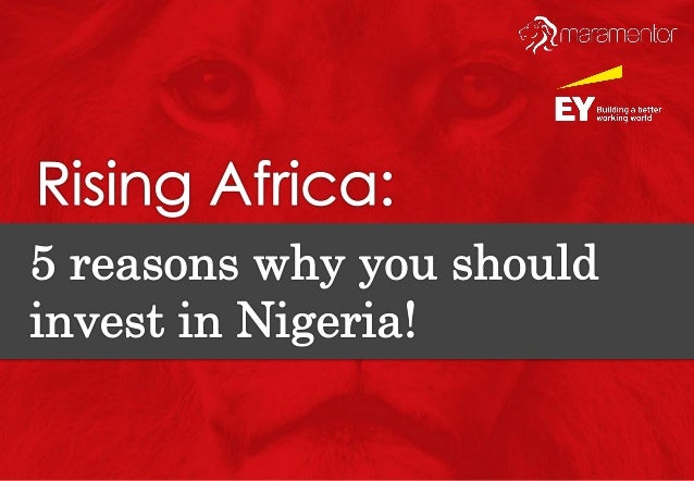 What are we talking about? If there is any investor out there thinking why they should be investing in Nigeria? Then here ...