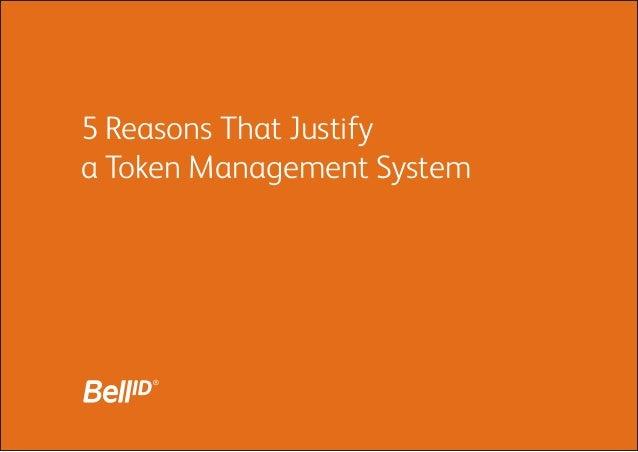 5 Reasons That Justifya Token Management System