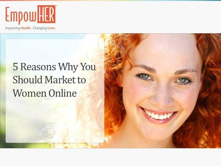 5 Reasons Why YouShould Market toWomen Online