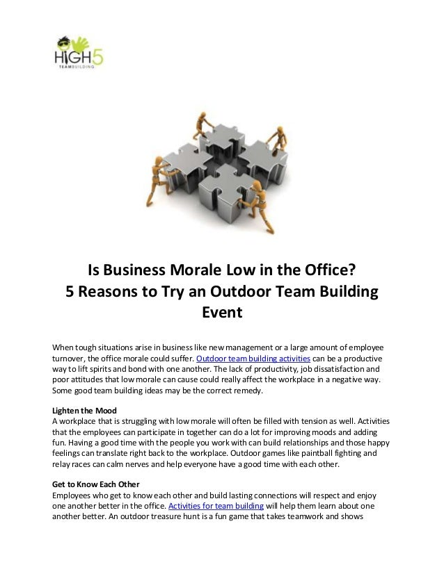 Is Business Morale Low in the Office?5 Reasons to Try an Outdoor Team BuildingEventWhen tough situations arise in business...