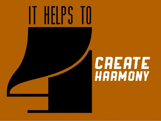 it helps to  4  CREATE  HARMONY