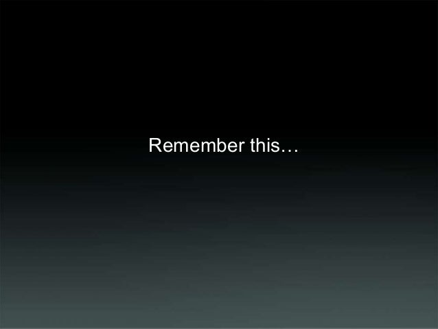 Remember this…