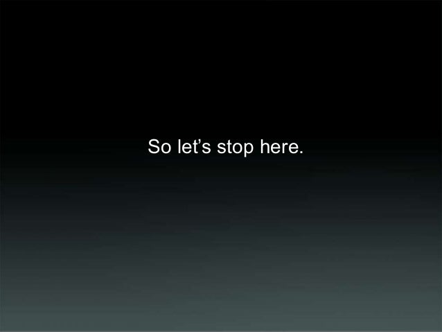 So let's stop here.
