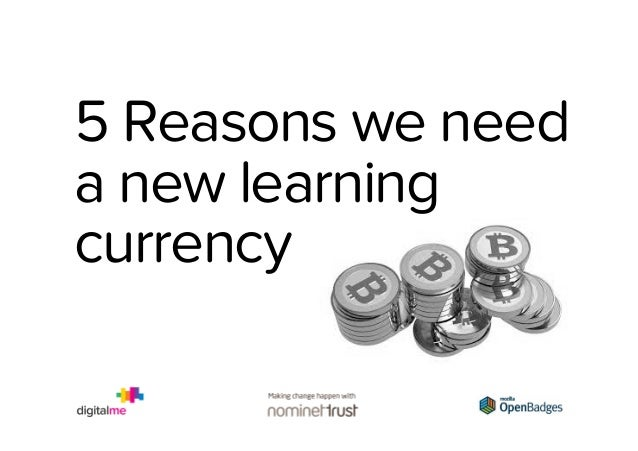 5 Reasons we need a new learning currency