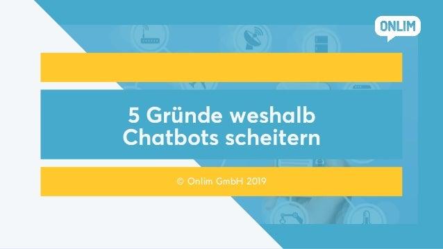 5 Gr�nde weshalb Chatbots scheitern � Onlim GmbH 2019