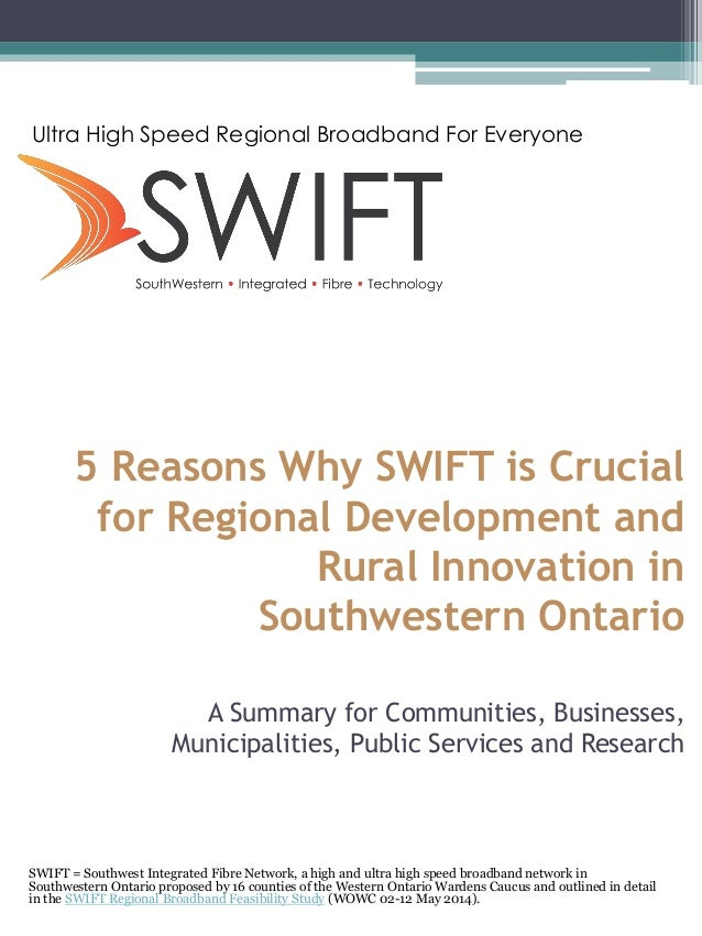 5 Reasons Why SWIFT is Crucial for Regional Development and Rural Innovation in Southwestern Ontario A Summary for Communi...