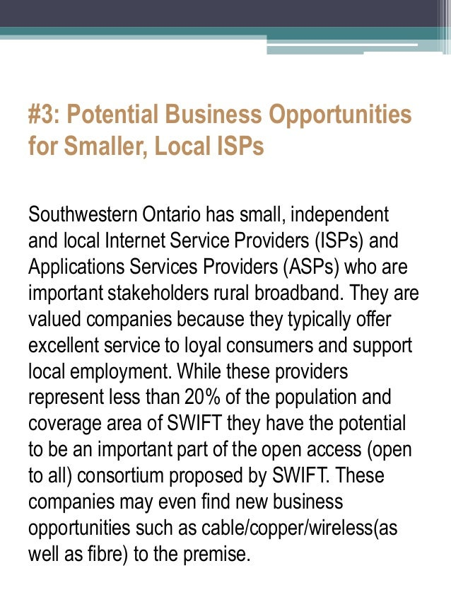 #3: Potential Business Opportunities for Smaller, Local ISPs  Southwestern Ontario has small, independent and local Intern...