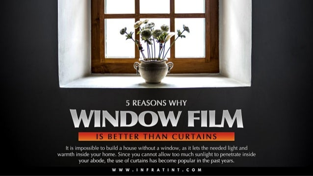 5 reasons why window film is better than curtains