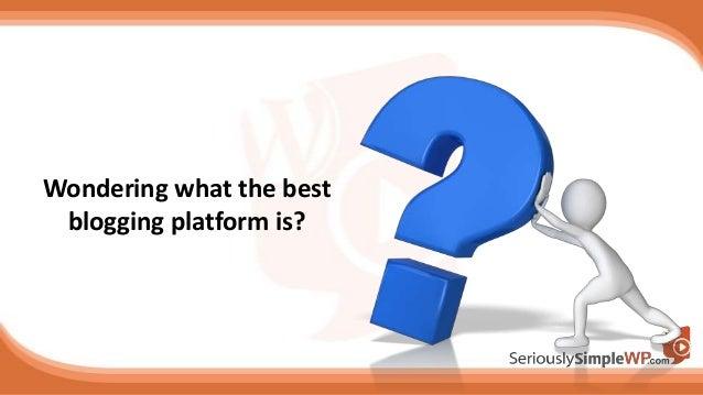 5 Reasons Why WordPress Is The Best Blogging Platform Slide 3
