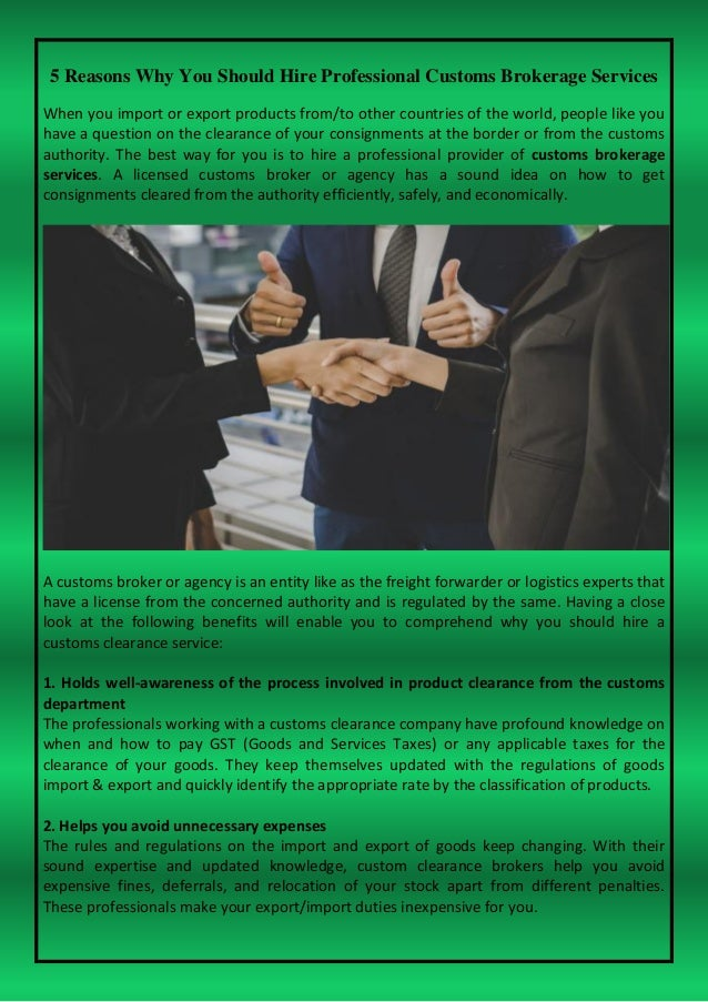 5 Reasons Why You Should Hire Professional Customs Brokerage Services When you import or export products from/to other cou...